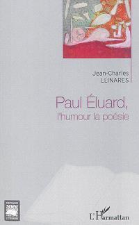 Paul Eluard : l'humour, la poésie