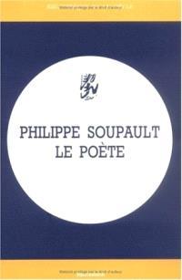 Philippe Soupault, le poète