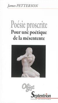 Poésie proscrite : pour une poétique de la mésentente