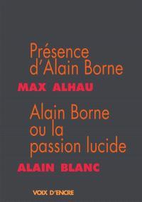Présence d'Alain Borne. Suivi de Alain Borne ou La passion lucide