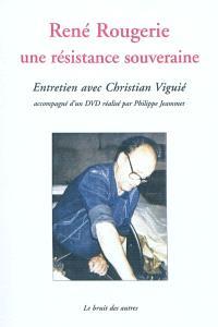 René Rougerie, une résistance souveraine : entretien avec Christian Viguié