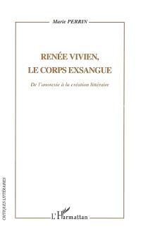 Renée Vivien, le corps exsangue : de l'anorexie mentale à la création littéraire