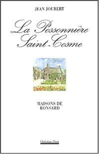 Ronsard : la Possonnière, Saint-Cosme
