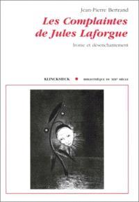 Les complaintes de Jules Laforgue : ironie et désenchantement