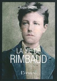 La vie de Rimbaud