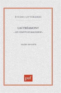 Lautréamont, Les chants de Maldoror