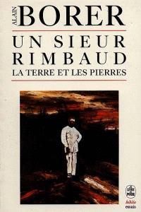 Un Sieur Rimbaud : la terre et les pierres