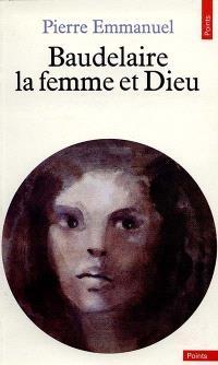 Baudelaire, la femme et Dieu