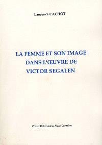 La femme et son image dans l'oeuvre de Victor Segalen