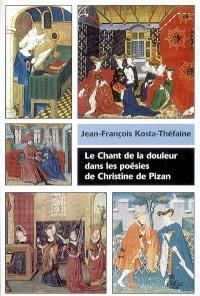 Le chant de la douleur dans les poésies de Christine de Pizan : essai