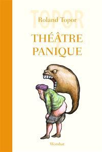 Théâtre panique. Volume 1