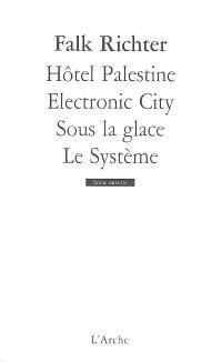 Hôtel Palestine; Electronic city; Sous la glace