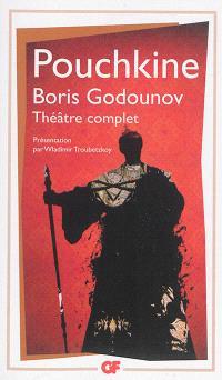 Boris Godounov : théâtre complet