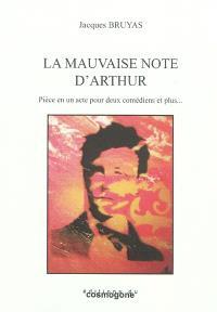 La mauvaise note d'Arthur ou Blasphème du vulgaire : pièce en un acte pour deux comédiens