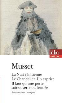 La nuit vénitienne ou Les noces de Laurette; Le chandelier; Un caprice : proverbe