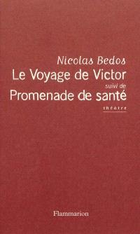 Le voyage de Victor; Suivi de Promenade de santé