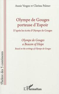 Olympe de Gouges, porteuse d'espoir = Olympe de Gouges, a beacon of hope