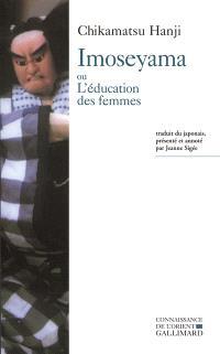 Imoseyama ou L'éducation des femmes : drame fantastique en cinq parties