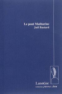 Le pont Mathurine : pièce de théâtre