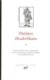 Théâtre élisabéthain. Volume 2