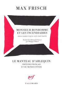 Monsieur Bonhomme et les incendiaires : pièce didactique sans doctrine