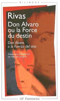 Don Alvaro ou La force du destin = Don Alvaro o La fuerza del sino