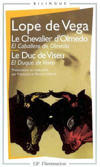 Le chevalier d'Olmedo; El caballero de Olmedo; Le duc de Viseu; El duque de Viseo