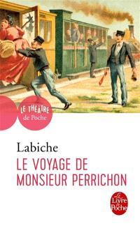 Le voyage de monsieur Perrichon : comédie