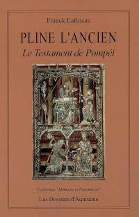 Pline l'Ancien : le testament de Pompéi
