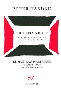 Souterrain-blues : un drame en vingt stations