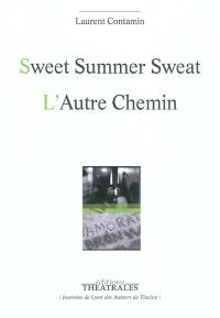 Sweet summer sweat; L'autre chemin