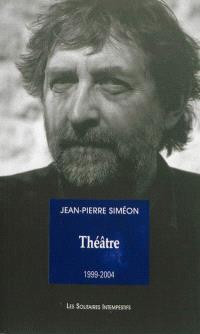 Théâtre : 1999-2004