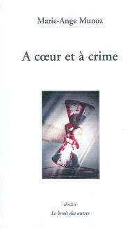 A coeur et à crime