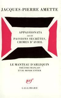 Appassionata; Passions secrètes, crimes d'avril