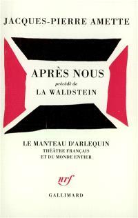 Après nous; La Waldstein