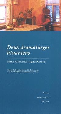 Deux dramaturges lituaniens : Marius Ivaskevicius, Sigitas Parulskis