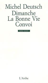 Dimanche; La Bonne vie; Convoi