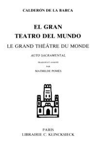 El gran teatro del mundo = Le grand théâtre du monde
