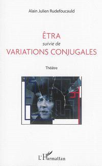 Etra; Suivi de Variations conjugales