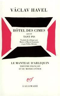 Hôtel des cimes; Tant pis