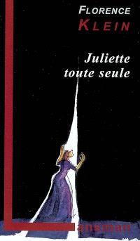 Juliette toute seule : un voyage dans l'histoire du théâtre occidental au XXe siècle