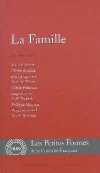 La famille : dix pièces courtes