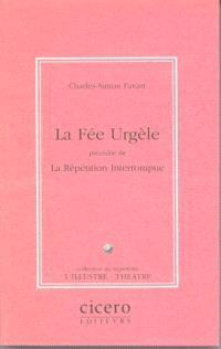 La Fée Urgèle; La Répétition interrompue