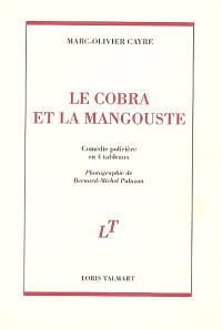 Le cobra et la mangouste : comédie policière en 4 tableaux