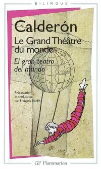 Le grand théâtre du monde = El gran teatro del mundo