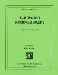 Le jardin secret d'Anémone et Violette : comédie en 3 actes