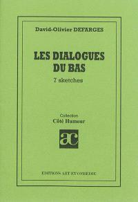 Les dialogues du bas : 7 sketches