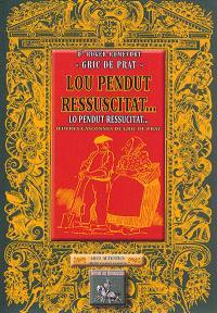 Lou péndut ressuscitat... : oeuvres gasconnes de Gric de Prat = Lo pendut ressucitat... : oeuvres gasconnes de Gric de Prat