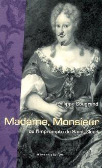 Madame, Monsieur ou L'impromptu de Saint-Cloud : comédie en deux actes