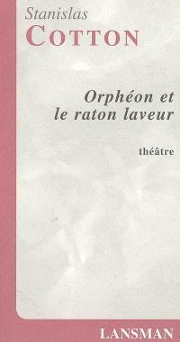 Orphéon et le raton laveur